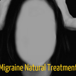 Migraine Headaches:Triggers, Symptoms and Its Natural Treatment