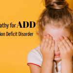 Homeopathy for Attention Deficit Disorder (ADD)