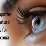 Homeopathy: Natural Remedy for Glaucoma